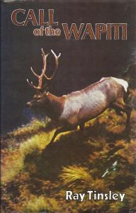 Call of the Wapiti by Ray Tinsley