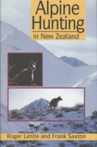 Cover Page, Alpine Hunting in New Zealand by Roger Lentle and Frank Saxton