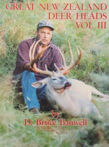 Great New Zealand Deer Heads Volume III by Bruce Banwell