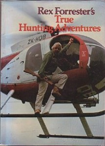 Rex Forrester's True Hunting Adventures by Rex Forrester