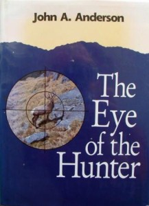 The Eye of the Hunter by John A. Anderson