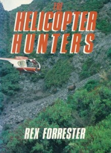The Helicopter Hunters by Rex Forrester