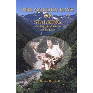 The Golden Days of Stalking: The Hunting Diaries of Archie Kitto by Banwell, Bruce